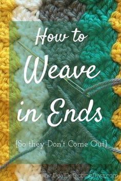 Just finished a crochet or knitting project? Do you really have to weave in ends? Yes, you do, and here's how to make sure they don't come undone. More