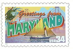 The Maryland State Postage Stamp  Depicted above is the Maryland state 34 cent stamp from the Greetings From America commemorative stamp series. The United States Postal Service released this stamp on April 4, 2002. The retro design of this stamp resembles the large letter postcards that were popular with tourists in the 1930's and 1940's.
