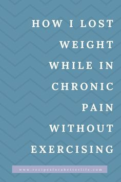 Living with chronic pain or a chronic illness can make it hard to move, much less lose weight. You are hurting or tired all the time. Learn some ways you can lose weight without exercising or a lot of activity (or without limiting carbs or calories! How I Lost Weight, Losing Weight Tips, Loose Weight, Ways To Lose Weight, Weight Loss Tips, Chronic Fatigue, Chronic Illness, Chronic Pain, Fibromyalgia Pain
