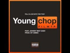 Young Chop - F.I.L.W.T.P. Feat. Johnny May Cash  http://relax-music-interesting.blogspot.com/2014/12/young-chop-filwtp-feat-johnny-may-cash.html