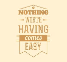 """This quote reads """"Nothing Worth Having Comes Easy"""" Nothing in life comes easy, apart from these awesome decals from Home Decals! This fantastic decal would look great in the living area of the house, or even in an office space for that added bit of inspiration #LivingRoom #Decal #Quote #Home #Design #WallArt homedecals.co"""