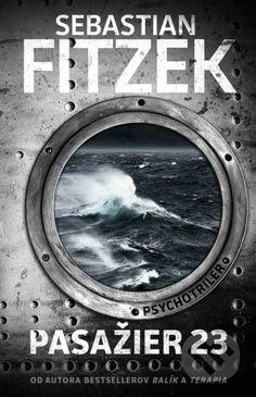 Kniha: Pasažier 23 (Sebastian Fitzek). Nakupujte knihy online vo vašom obľúbenom kníhkupectve Martinus! Thriller, Crime, Roman, France 1, Book Lists, Audiobooks, Ebooks, Movie Posters, Outre