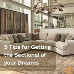 Dreaming of plushy pillows and long naps? Make your dream sectional a reality with these 5 tips!