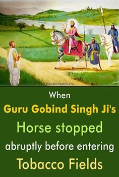 When Guru Gobind Singh Ji's Horse stopped abruptly before entering Tobacco Fields Golden Pages, My Horse, Horses, Autobiography Of A Yogi, Shri Guru Granth Sahib, Nanak Dev Ji, Kali Mata, Guru Gobind Singh, Fields