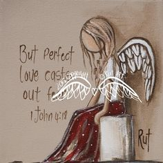 ©RUTART Original Canvas : But perfect love casts out fear Love Cast, It Cast, Animated Smiley Faces, Diy Angel Wings, Prophetic Art, Angel Pictures, Canvas Art, Canvas Prints, Inspirational Quotes About Love
