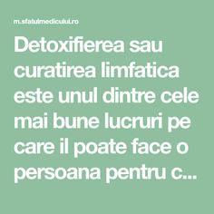 Detoxifierea sau curatirea limfatica este unul dintre cele mai bune lucruri pe care il poate face o persoana pentru corpul sau, dupa detoxifierea intestinala deoarece puterea ascunsa a sistemului limf Mai