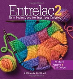 Entrelac 2: New Techniques for Interlace Knitting de Rosemary Drysdale http://www.amazon.es/dp/1936096633/ref=cm_sw_r_pi_dp_ngWkub0A8K12F