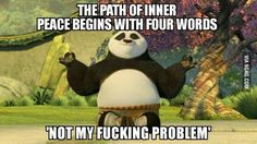 Inner peace begins with four words - meme - http://jokideo.com/inner-peace-begins-with-four-words-meme/