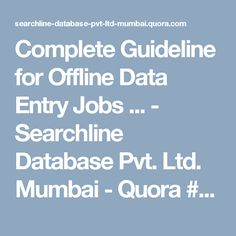 Complete Guideline for Offline Data Entry Jobs ... - Searchline Database Pvt. Ltd. Mumbai - Quora #workfromhome  #workathome  #makemoneyfromhome  #workingmom #ahmedabad #pune #delhi #mumbai #india