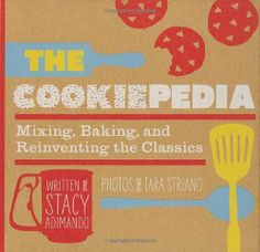 The Cookiepedia Mixing Baking, and Reinventing the Classics by Adimando, Stacy [Quirk,2011] (Hardcover-spiral)
