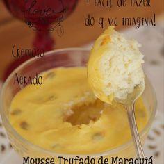Receita de hoje: Mousse Trufado de Maracujá http://www.montaencanta.com.br/sobremesa-2/mousse-trufado-de-maracuja/ Equilibrio perfeito entre o azedinho do maracujá e o doce do chocolate branco. Cremosa, aerada, leve e mais fácil de fazer do que você imagina! INGREDIENTES: MOUSSE: •320g ou 2 barras de 170g cada de chocolate branco •80ml de suco concentrado de maracujá •40ml de creme de leite fresco – creme de leite de caixinha ou o de lata sem soro •4 claras de ovo •1 pitadinha de sal •go...