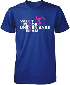Vault, Floor, Uneven Bars, Beam - Love Gymnastics A clever t-shirt is for any proud gymnast. On sale now, order today. Premium, Women's Fit & Long Sleeve T-Shirts Made from 100% pre-shrunk cotton jers