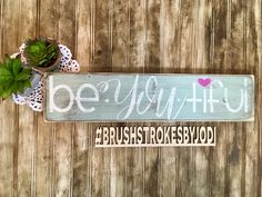 Be-you-tiful, rustic wood sign, handpainted wooden signs, wood sign, beautiful, rustic wood decor, handpainted, wooden signs, wood signs by BrushstrokesByJodi on Etsy https://www.etsy.com/ca/listing/510489301/be-you-tiful-rustic-wood-sign