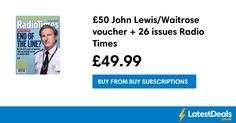 John Lewis/Waitrose voucher + 26 issues Radio Times, at Buy Subscriptions. ✅ Find more genuine deals & bargains recommended by real people at LatestDeals ✅ Real People, John Lewis, Times, Tv, Film, Stuff To Buy, Movie, Film Stock, Television Set
