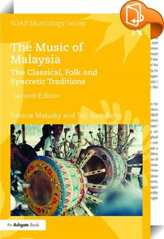 The Music of Malaysia    :  The Music of Malaysia, first published in Malay in 1997 and followed by an English edition in 2004 is still the only history, appreciation and analysis of Malaysian music in its many and varied forms available in English. The book categorizes the types of music genres found in Malaysian society and provides an overview of the development of music in that country. Analyses of the music are illustrated with many examples transcribed from original field recordi...