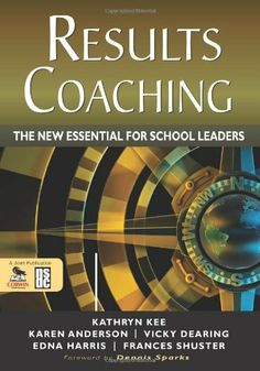 """RESULTS Coaching: The New Essential for School Leaders by Kathryn M. Kee. Save 9 Off!. $31.63. Publisher: Corwin; 1 edition (August 9, 2010). Publication: August 9, 2010. Edition - 1. Thisresource offers """"coach-leaders"""" tools and strategies for guiding staff to continuously grow and improve, maximize their potential, and create productive school cultures.                                                         Show more                               Show less"""