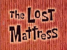 The Lost Mattress - a favorite of mine!