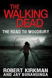 The Road to Woodbury by Robert Kirkman and Jay Bonansinga