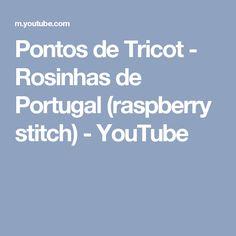 Pontos de Tricot - Rosinhas de Portugal (raspberry stitch) - YouTube
