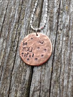 Beautiful hand stamped copper necklace be YOU tiful by DesignsByKaramarie, $22.00