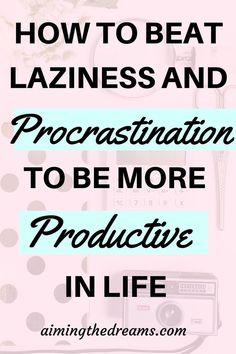 How to stop procrastination and laziness to be productive – Aimingthedreams Productive Things To Do, Things To Do When Bored, Being Productive, Being Successful, Effective Time Management, Time Management Skills, Productivity Quotes, Increase Productivity, Routine