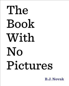 """""""The Book With No Pictures"""" by B.J. Novak 