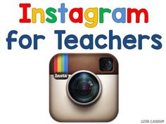 Instagram for teachers, teachers to follow and hashtags to find ideas.