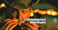 Fascinating Vegan facts about everything from famous vegans, historical vegans and veganism in pop culture. #3 is Eye Opening!