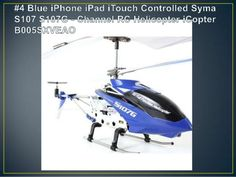 #4 Blue iPhone iPad iTouch controlled Syma S107G channel rc helicopter iCopter - Best RC Helicopter for Beginner - A Fun & Happy Hobby With Remote Helicopter Toy