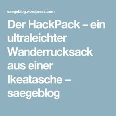 Der HackPack – ein ultraleichter Wanderrucksack aus einer Ikeatasche – saegeblog