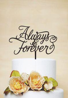 Always and Forever Cake Topper,Wedding Cake Topper,Acylic Wedding Topper,Love Cake Topper,Monogram Cake Topper -P084