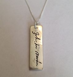 Memorial Jewelry -Your Loved Ones Actual Signature or Message on a Vertical Pendant Made to order