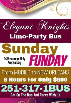 Check Out Elegant Knights Limo-Party Bus Sunday Funday Special To New Orleans. Give us a Call at 251-317-1BUS Or Go To https://book.mylimobiz.com/v4/eknights for a quote and use coupon code SUNDAYFUNDAY when you make your reservation. Only $100 Deposit. Here is a video of the bus you will be renting https://youtu.be/_OJYdeP8-qU. Feel free to contact us at any time by dialing 251-317-1BUS, or visit our website at www.elegantknightslimo.com.