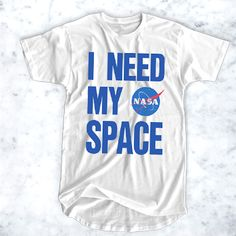 cool I Need My Space Nasa T-Shirt for Men and Women