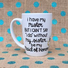 Maid of Honor Coffee Mug I Have My Mister But I by Hinzpirations