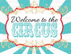 "Printable DIY Vintage Circus Welcome to the Circus sign - 8.5"" x 11"" INSTANT DOWNLOAD"