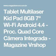 "Tablet Multilaser Kid Pad 8GB 7"" Wi-Fi Android 4.4 - Proc. Quad Core Câmera Integrada - Magazine Vrshop"