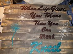 When life gives you more than you can stand....kneel