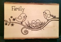 Wood burning project. Bird family. :)