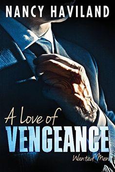 A Love of Vengeance by Nancy Haviland Ho-Hum.