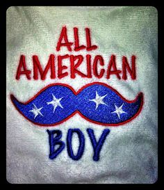 Instant Download for 4th of July: All American Boy and If You Mustache I Love America Embroidery Designs, Applique and Fill