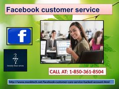 Our tech support staff gives the useful information about the Facebook Customer Service which can be the absolute platform where one can get rid of his/her technical problems in a hassle-free manner. You can dial our helpline number 1-850-361-8504 at zero cost to get the panacea in problematic Facebook account. For More Information visit on http://www.monktech.net/facebook-customer-care-service-hacked-account.html