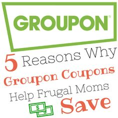 5 Reasons Why Groupon Coupons Help Frugal Moms Save