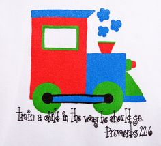 Proverbs 22:6...for my train lover!