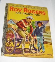 Roy Rogers and Cowboy Toby Western Character Vintage 1950's Little Golden Book
