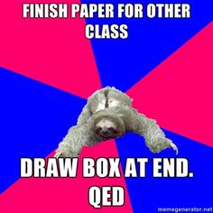 Hahaha. I've done this. Math major problems. Math Major Sloth