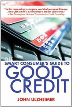 The Smart Consumer's Guide to Good Credit: How to Earn Good Credit in a Bad Economy by John Ulzheimer. Save 22 Off!. $11.66. Publication: May 1, 2012. Author: John Ulzheimer. Publisher: Allworth Press; 1 edition (May 1, 2012)