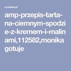 amp-przepis-tarta-na-ciemnym-spodzie-z-kremem-i-malinami,112582,monikagotuje