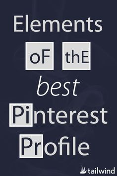 Necessary Elements of the Best Pinterest Profile