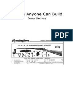 A Rifle Anyone Can Build - Jerry Lindsey Homemade Shotgun, Rifles, Derringer Pistol, Scrap, Homemade Weapons, Submachine Gun, Home Workshop, Document Sharing, Guns And Ammo